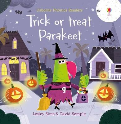 Trick or Treat, Parakeet? by Lesley Sims