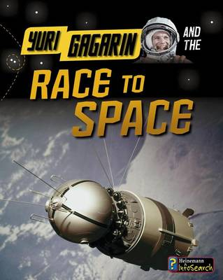 Yuri Gagarin and the Race to Space by Ben Hubbard