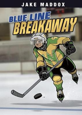 Blue Line Breakaway by ,Jake Maddox
