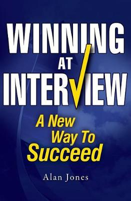 Winning at Interview 2017 Edition by Alan Jones