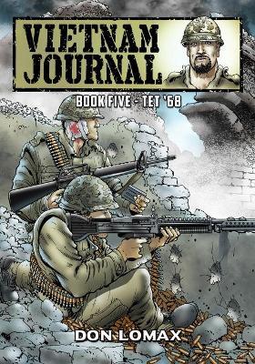 Vietnam Journal - Book 5: TET '68 by Don Lomax