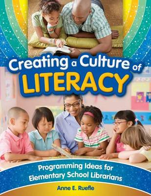 Creating a Culture of Literacy by Anne E. Ruefle