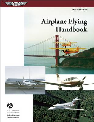 Airplane Flying Handbook by Federal Aviation Administration (FAA)