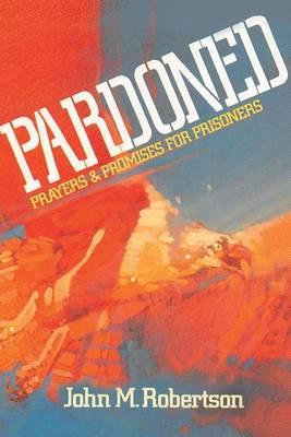 Pardoned by John M Robertson