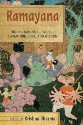 Ramayana: India's Immortal Tale of Adventure, Love, and Wisdom by Krishna Dharma