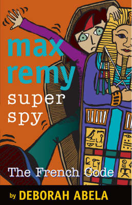 Max Remy Superspy 9 by Deborah Abela
