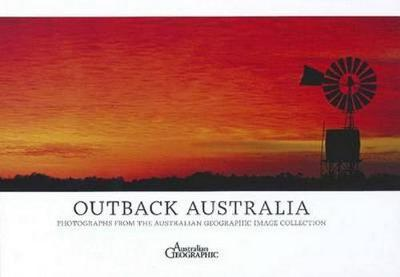 Australia's Outback by Australian Geographic