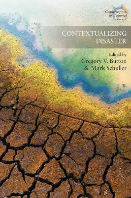 Contextualizing Disaster by Gregory V. Button