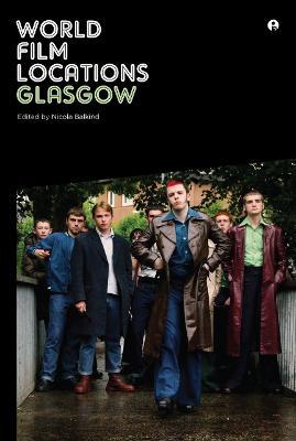 World Film Locations: Glasgow by Nicola Balkind