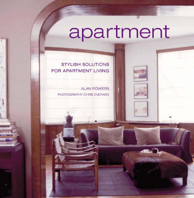 Apartment: Stylish Solutions for Apartment Living by Alan Powers