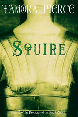 Protector of the Small: #3 Squire by Tamora Pierce