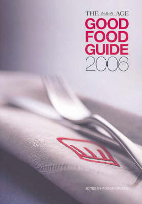 The Age Good Food Guide: 2006 by Grundy Roslyn