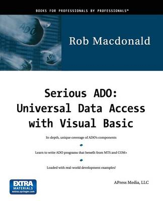 Serious ADO: Universal Data Access with Visual Basic by Rob MacDonald