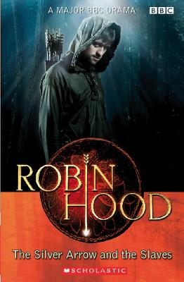 Robin Hood: The Silver Arrow and the Slaves Audio Pack by Lynda Edwards
