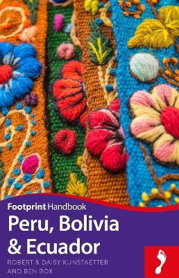 Peru, Bolivia & Ecuador by Robert Kunstaetter