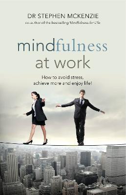 Mindfulness at Work by Dr Stephen McKenzie