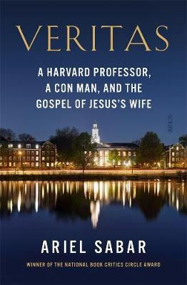 Veritas: A Harvard professor, a con man, and the Gospel of Jesus's Wife book