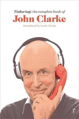 Tinkering: The Complete Book of John Clarke book