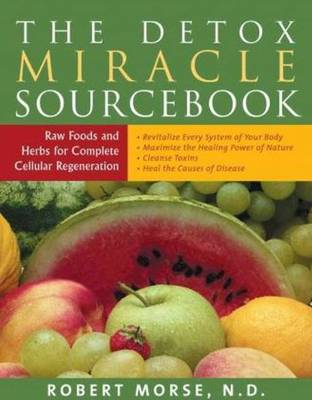 Detox Miracle Sourcebook by S. Morse