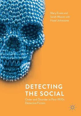 Detecting the Social: Order and Disorder in Post-1970s Detective Fiction by Mary Evans
