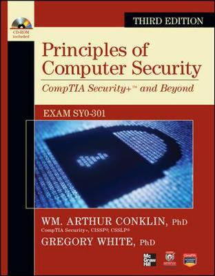 Principles of Computer Security CompTIA Security+ and Beyond (Exam SY0-301) by Wm. Arthur Conklin