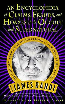 Encyclopedia Of Claims, Frauds And Hoaxes Of The Occult And Supernatural by James Randi