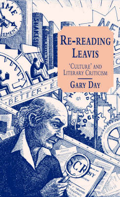 Re-Reading Leavis by Gary E. Day