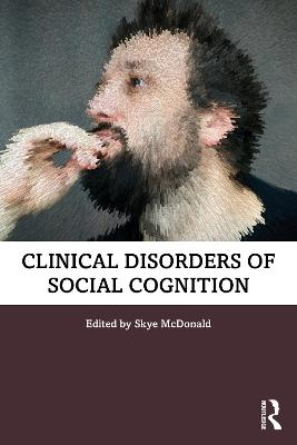 Clinical Disorders of Social Cognition by Skye McDonald