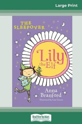 The Sleepover: Lily the Elf (16pt Large Print Edition) by Anna Branford