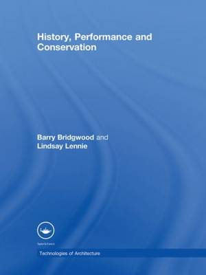 History, Performance and Conservation by Barry Bridgwood
