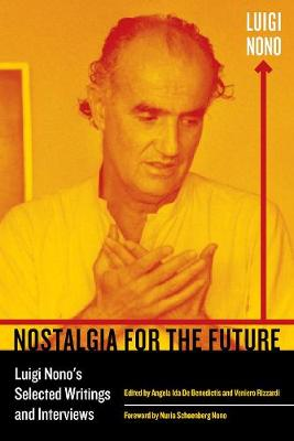Nostalgia for the Future by Luigi Nono