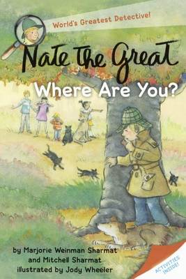 Nate the Great, Where Are You? by Marjorie Weinman Sharmat Sharmat