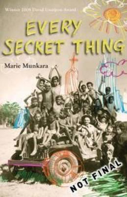 Every Secret Thing by Marie Munkara
