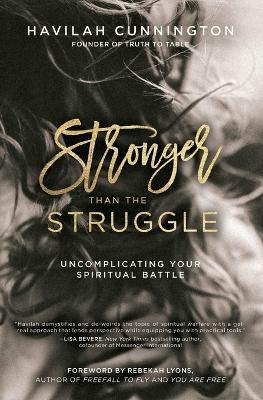 Stronger than the Struggle by Havilah Cunnington