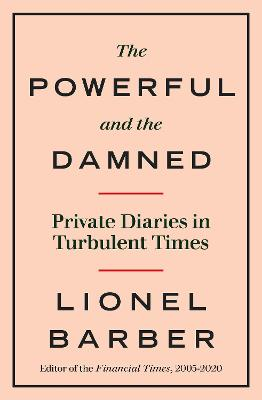 The Powerful and the Damned: Private Diaries in Turbulent Times book