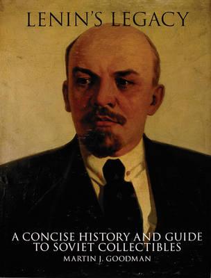 Lenin's Legacy by Martin Goodman