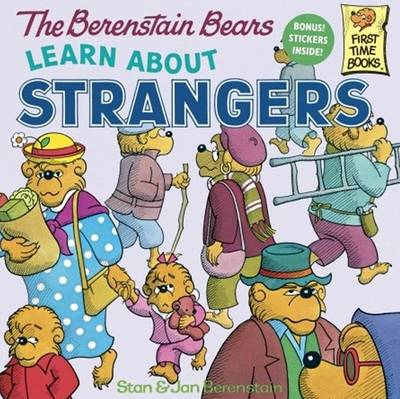 Berenstain Bears Learn about Strangers by Stan And Jan Berenstain Berenstain