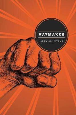 Haymaker by Adam Schuitema