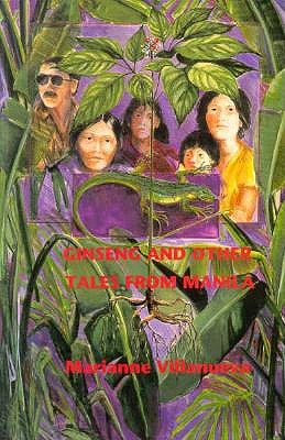 Ginseng: And Other Tales from Manila by Marianne Villanueva