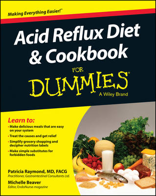 Acid Reflux Diet & Cookbook for Dummies by Patricia Mary Raymond