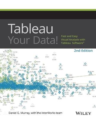 Tableau Your Data! by Dan Murray