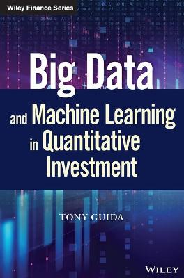 Big Data and Machine Learning in Quantitative Investment book
