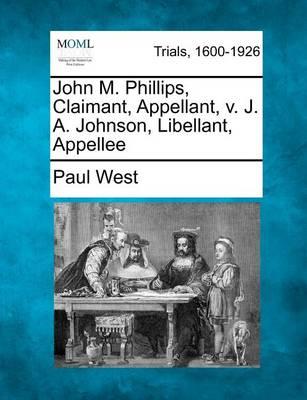 John M. Phillips, Claimant, Appellant, V. J. A. Johnson, Libellant, Appellee by Paul West
