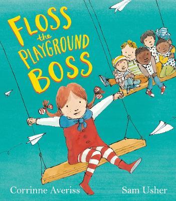 Floss the Playground Boss by Corrinne Averiss