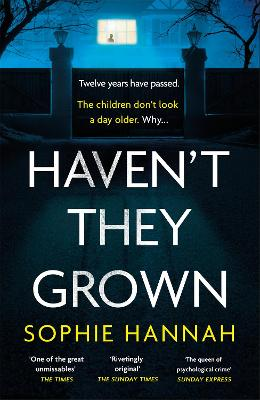 Haven't They Grown: The addictive and engrossing Richard & Judy Book Club pick by Sophie Hannah