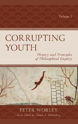 Corrupting Youth: History and Principles of Philosophical Enquiry book