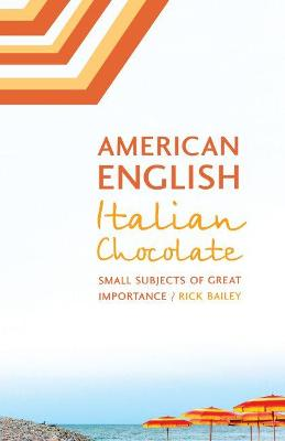 American English, Italian Chocolate by Rick Bailey