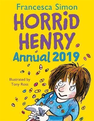 Horrid Henry Annual 2019 by Francesca Simon