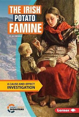 The Irish Potato Famine by Jill Sherman