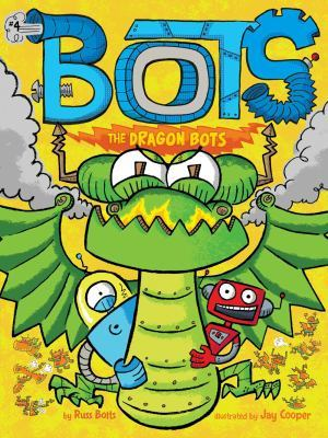 The Dragon Bots by Russ Bolts